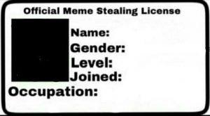 Meme Stealing License