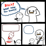 Billy, What Have You Done