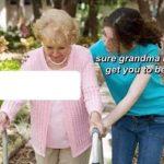 Sure Grandma