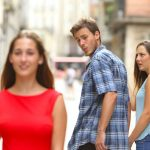 Distracted Boyfriend