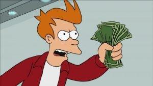Shut Up And Take My Money Fry